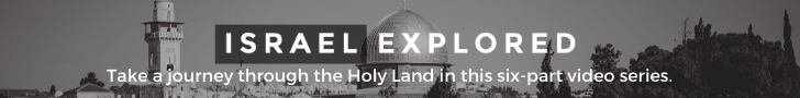 Israel Explored — Take a journey through the Holy Land in this six-part video series